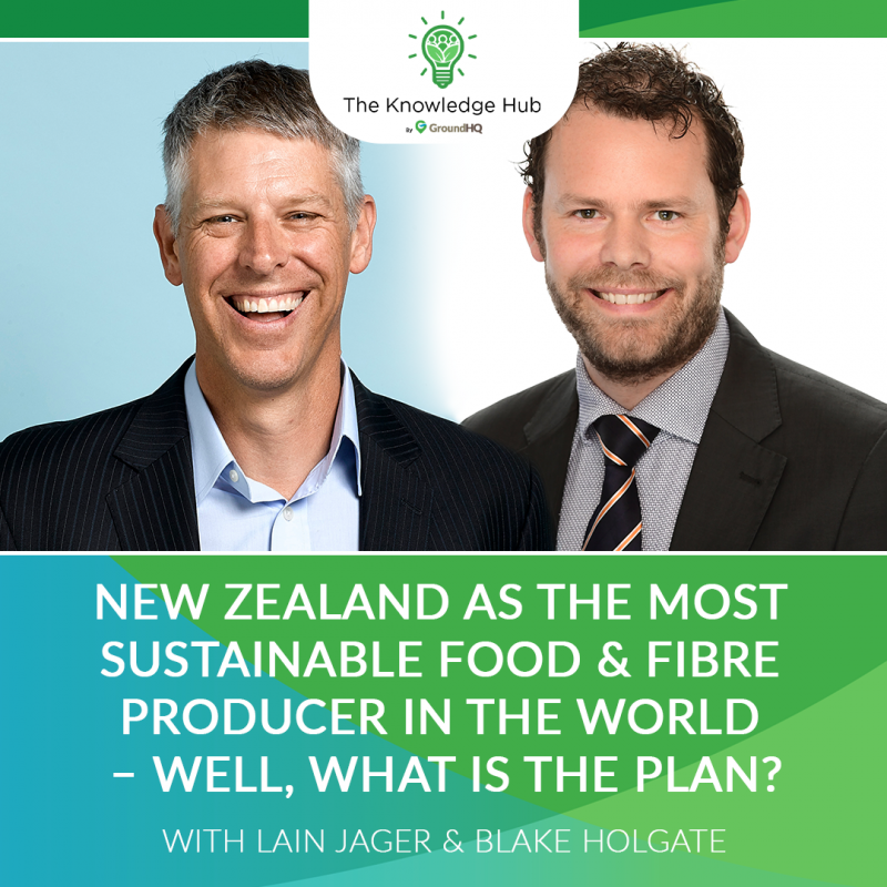 Episode 2 - New Zealand as the most sustainable food and fibre producer in the world - well, what is the plan?