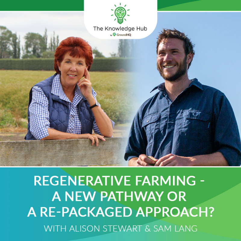 Episode 1 - Regenerative Farming - a new pathway or a re-packaged approach?